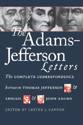 The Adams-Jefferson Letters By Cappon, Lester J.